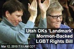 Utah OKs 'Landmark' Mormon-Backed LGBT Rights Bill