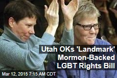 Utah OKs 'Landmark' Mormon-Backed LGBT Rights Bill