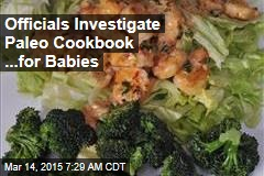 Officials Investigate Paleo Cookbook ...for Babies