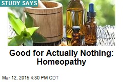 Good for Actually Nothing: Homeopathy