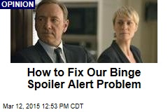 How to Fix Our Binge Spoiler Alert Problem