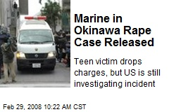 Marine in Okinawa Rape Case Released