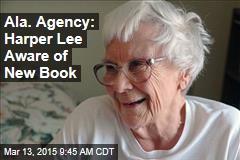 Ala. Agency: Harper Lee Aware of New Book
