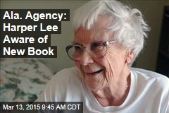 Ala. Agency: Harper Lee Aware of New Book
