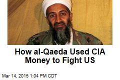 How al-Qaeda Used CIA Money to Fight US
