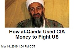 How al-Qaeda Used CIA Money to Fight US