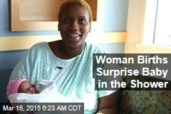 Woman Births Surprise Baby in the Shower