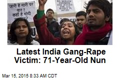 Latest India Gang-Rape Victim: 71-Year-Old Nun