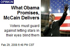 What Obama Promises, McCain Delivers