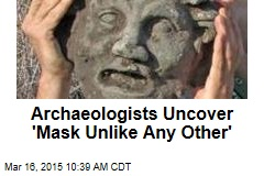 Archaeologists Uncover 'Mask Unlike Any Other'