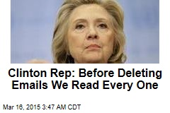 Clinton: Every Deleted Email Was Checked