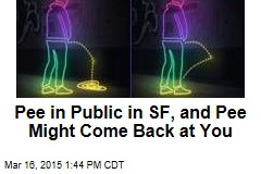 Pee in Public in SF, and Pee Might Come Back at You