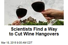 Scientists Find a Way to Cut Wine Hangovers