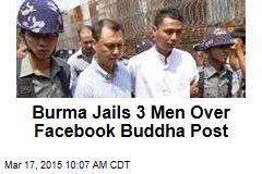Burma Jails 3 Men Over Facebook Buddha Post