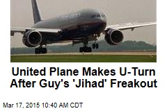 United Plane Makes U-Turn After Guy's 'Jihad' Freakout