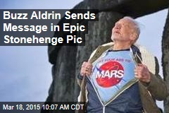 Buzz Aldrin Sends Message in Epic Stonehenge Pic