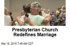 Presbyterian Church Redefines Marriage