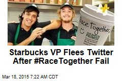 Starbucks VP Flees Twitter After #RaceTogether Fail