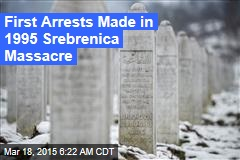 'Butcher' of Srebrenica Among 7 Nabbed in Serbia