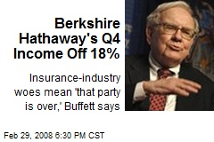 Berkshire Hathaway's Q4 Income Off 18%