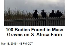 100 Bodies Found in Mass Graves on S. Africa Farm