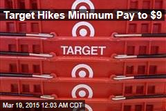 Target Hikes Minimum Pay to $9