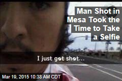 Man Shot in Mesa Took the Time to Take a Selfie