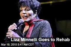 Liza Minnelli Goes to Rehab
