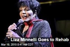 Liza Minnelli Goes to Rehab