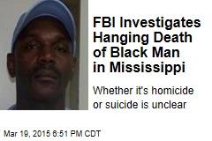 FBI Investigates Hanging Death of Black Man in Mississippi