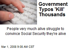 Government Typos 'Kill' Thousands