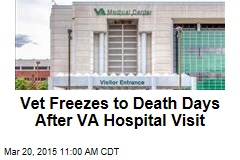 Vet Freezes to Death Days After VA Hospital Visit