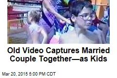 Old Video Captures Married Couple Together—as Kids