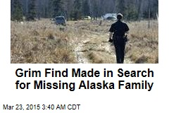 Grim Find Made in Search for Missing Alaska Family