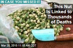 This Nut Is Linked to Thousands of Deaths