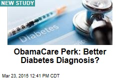 ObamaCare Perk: Better Diabetes Diagnosis?
