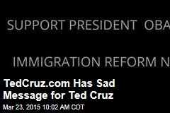 TedCruz.com Has Sad Message for Ted Cruz
