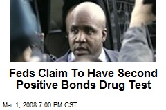 Feds Claim To Have Second Positive Bonds Drug Test