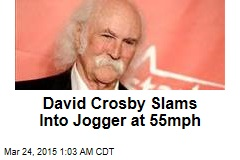 David Crosby Slams Into Jogger at 55MPH