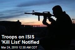 Troops on ISIS 'Kill List' Notified