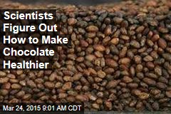 Scientists Figure Out How to Make Chocolate Healthier