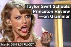 Taylor Swift Schools Princeton Review —on Grammar