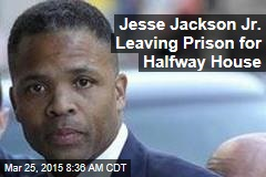 Jesse Jackson Jr. Leaving Prison for Halfway House