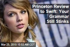 Princeton Review to Swift: Your Grammar Still Stinks