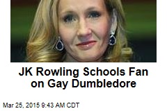 JK Rowling Schools Fan on Gay Dumbledore