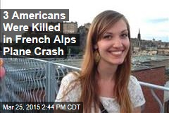 3 Americans Were Killed in French Alps Plane Crash