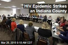 HIV Epidemic Strikes an Indiana County