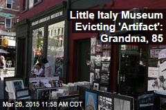 Little Italy Museum Evicting 'Artifact': Grandma, 85