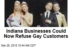 Indiana Businesses Can Now Refuse Gay Customers