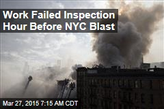 Work Failed Inspection Hour Before NYC Blast
